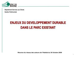 ENJEUX DU DEVELOPPEMENT DURABLE  DANS LE PARC EXISTANT