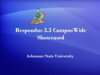 Respondus 3.5 CampusWide  Showcased