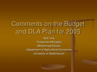 Comments on the Budget and DLA Plan for 2005