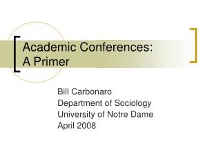 Academic Conferences:  A Primer