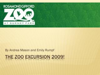 The Zoo Excursion 2009!