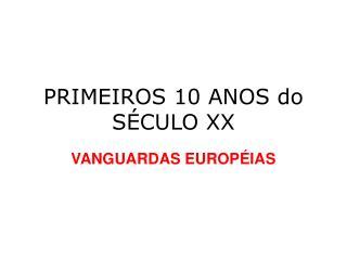 PRIMEIROS 10 ANOS do SÉCULO XX