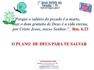 """""""Porque o salário do pecado é a morte,  mas o dom gratuito de Deus é a vida eterna,"""