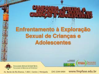 Enfrentamento  � Explora��o Sexual de Crian�as e Adolescentes