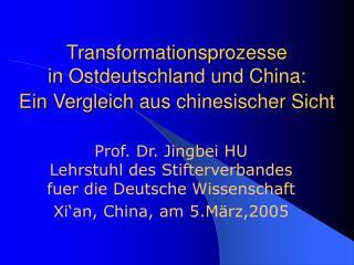 Transformationsprozesse inOstdeutschlandundChina: EinVergleichauschinesischer Sicht
