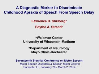 A Diagnostic Marker to Discriminate  Childhood Apraxia of Speech From Speech Delay
