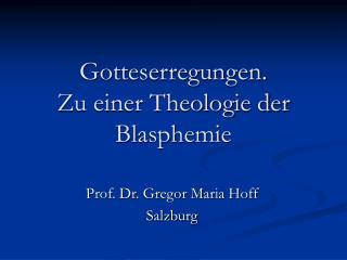 Gotteserregungen. Zu einer Theologie der Blasphemie