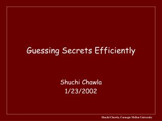 Guessing Secrets Efficiently