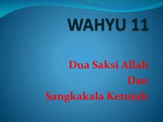 WAHYU 11