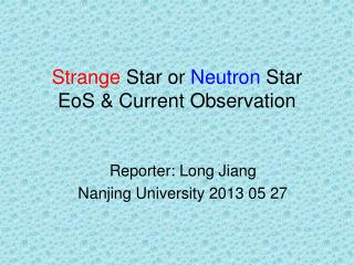 Strange S tar or  Neutron S tar EoS  & Current Observation