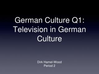 German Culture Q1: Television in German Culture