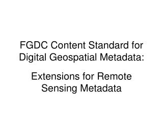FGDC Content Standard for Digital Geospatial Metadata: