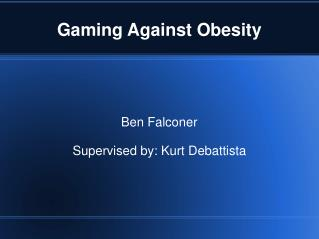 Gaming Against Obesity