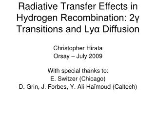 Radiative Transfer Effects in Hydrogen Recombination: 2γ Transitions and Lyα Diffusion