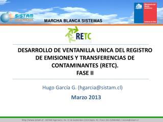 Hugo García G. (hgarcia@sistam.cl) Marzo 2013