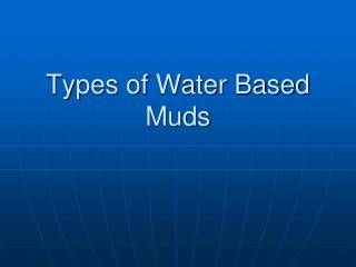 Types of Water Based Muds