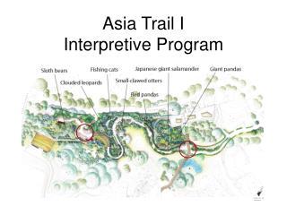 Asia Trail I Interpretive Program