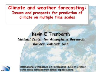 Kevin E Trenberth National Center for Atmospheric Research Boulder, Colorado USA