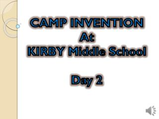 CAMP INVENTION At KIRBY Middle School Day 2