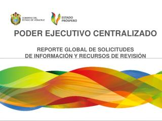 PODER EJECUTIVO CENTRALIZADO REPORTE GLOBAL DE SOLICITUDES  DE INFORMACIÓN Y RECURSOS DE REVISIÓN
