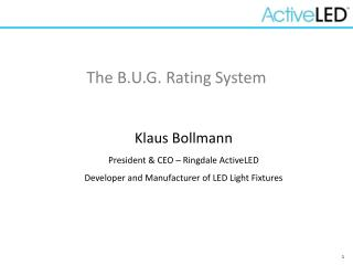 Klaus Bollmann President & CEO – Ringdale ActiveLED