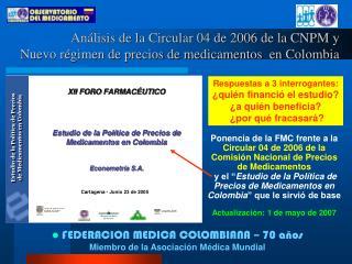 Ponencia de la FMC frente a la  Circular 04 de 2006 de la Comisi n Nacional de Precios de Medicamentos  y el  Estudio de