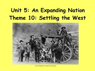 Unit 5: An Expanding Nation