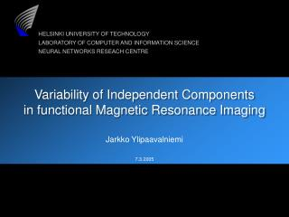 Variability of Independent Components in functional Magnetic Resonance Imaging