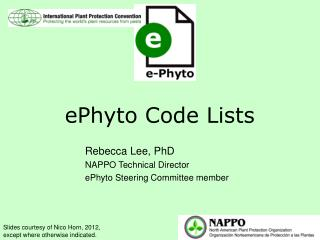 Rebecca Lee, PhD NAPPO Technical Director ePhyto Steering Committee member