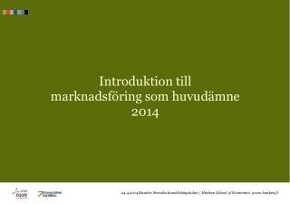 Introduktion till  marknadsföring som huvudämne 2014