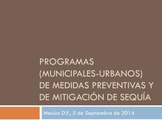Programas (municipales-urbanos) de Medidas Preventivas y de Mitigación de Sequía