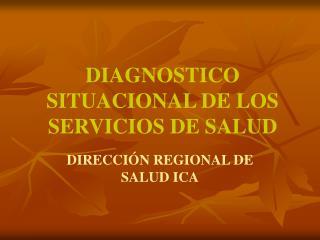DIAGNOSTICO SITUACIONAL DE LOS SERVICIOS DE SALUD