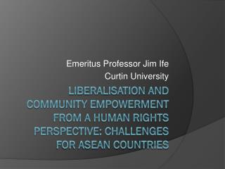 Emeritus Professor Jim Ife Curtin University