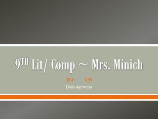 9 TH  Lit/ Comp ~ Mrs. Minich