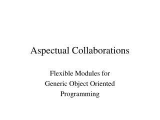 Aspectual Collaborations
