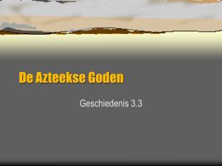 De Azteekse Goden