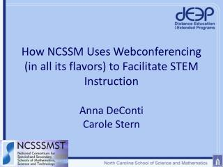 How NCSSM Uses Webconferencing (in all its flavors) to Facilitate STEM Instruction