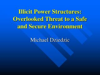 Illicit Power Structures: Overlooked Threat to a Safe and Secure Environment
