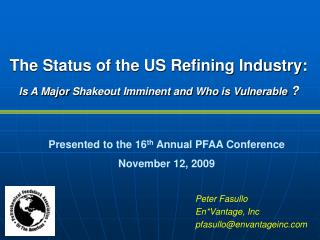 The Status of the US Refining Industry:  Is A Major Shakeout Imminent and Who is Vulnerable