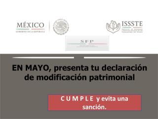 EN MAYO, presenta tu declaración de modificación patrimonial