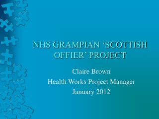 NHS GRAMPIAN 'SCOTTISH OFFIER' PROJECT