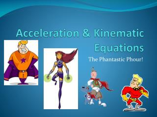Acceleration & Kinematic Equations
