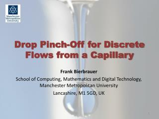Drop Pinch-Off for Discrete Flows from a Capillary