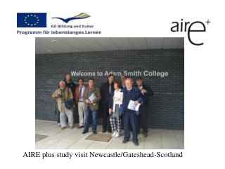 AIRE plus study visit Newcastle/Gateshead-Scotland