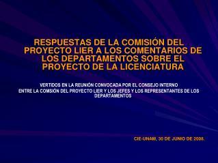 RESPUESTAS A LOS COMENTARIOS DE LOS DEPARTAMENTOS SOBRE EL PROYECTO LIER