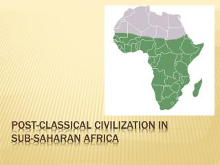 POSt -Classical Civilization in  SUB- SAHARAn  Africa