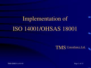 Implementation of  ISO 14001/OHSAS 18001 TMS Consultancy Ltd.