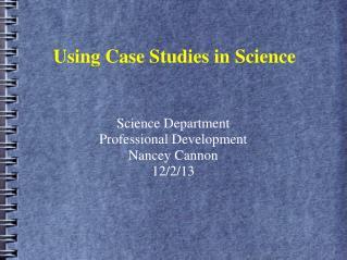 Using Case Studies in Science