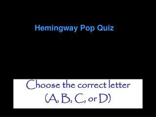 Hemingway Pop Quiz