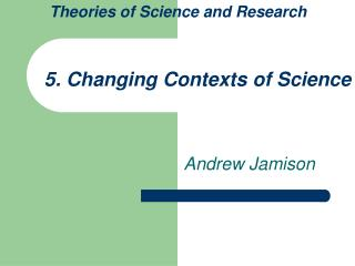 5. Changing Contexts of Science